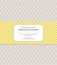 All the Essentials Wedding Planner by Alison Hotchkiss