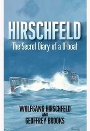 Hirschfeld: the Story of a U-boat Nco, 1940-1946 by Geoffrey Brooks