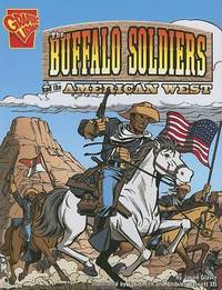 Buffalo Soldiers and the American West by Jason Glaser