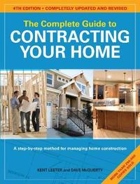 The Complete Guide to Contracting Your Home by Kent Lester image