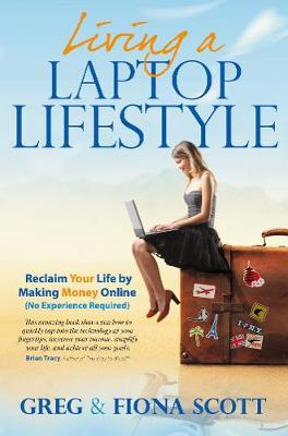 Living a Laptop Lifestyle by Fiona Scott