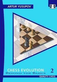 Chess Evolution 2 by Artur Yusupov