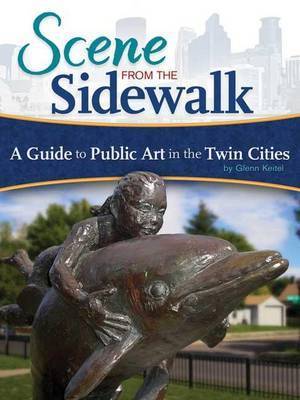 Scene from the Sidewalk: A Guide to Public Art in the Twin Cities by Glenn Keitel image