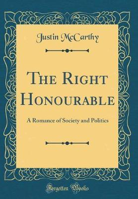 The Right Honourable by Justin McCarthy