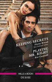 Keeping Secrets/Playing Mr. Right by Fiona Brand