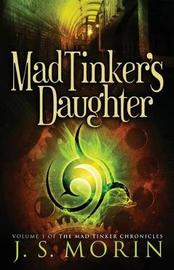 Mad Tinker's Daughter by J S Morin