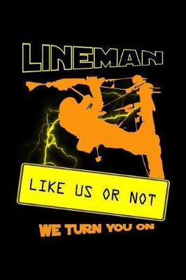 Lineman Like Us or Not We Turn You on by Uab Kidkis