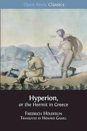 Hyperion, or the Hermit in Greece by Friedrich Holderlin