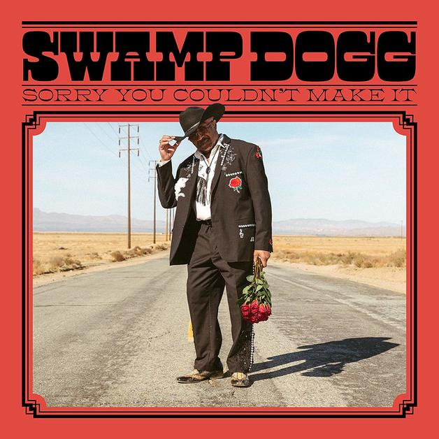 Sorry You Couldn't Make It by Swamp Dogg