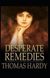 Desperate Remedies Annotated by Thomas Hardy