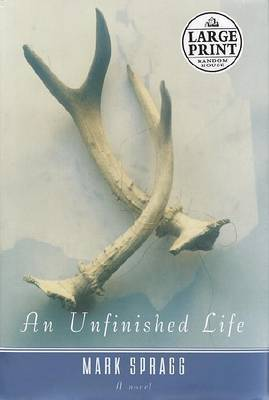 An Unfinished Life by Mark Spragg image