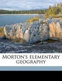Morton's Elementary Geography by Eliza Happy Morton