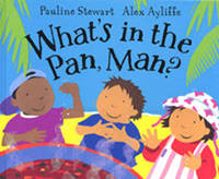 What's in the Pan, Man? by Pauline Stewart