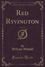 Red Ryvington, Vol. 3 of 3 (Classic Reprint) by William Westall image