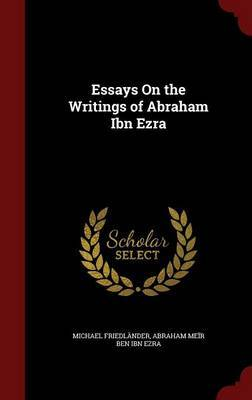 essays on the writings of abraham ibn ezra Essays on the writings of abraham ibn ezra: michael friedlnder, abraham mer ben ibn ezra: 9781143811678: books - amazonca.