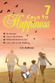 7 Keys to Happines by G D Budhiraja