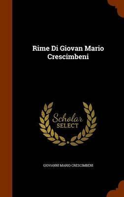 Rime Di Giovan Mario Crescimbeni by Giovanni Mario Crescimbeni image