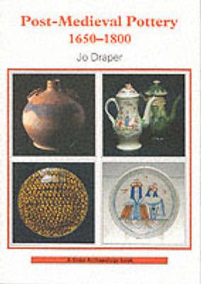 Post-mediaeval Pottery, 1650-1800 by Jo Draper image