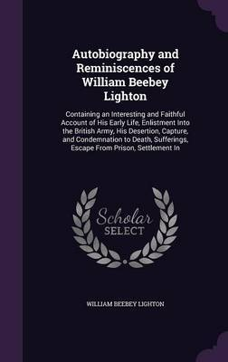 Autobiography and Reminiscences of William Beebey Lighton by William Beebey Lighton image