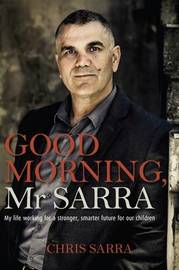 Good Morning, Mr Sarra by Chris Sarra