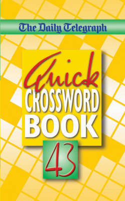 "The ""Daily Telegraph"" Quick Crossword Book: No. 43 by Telegraph Group Limited image"