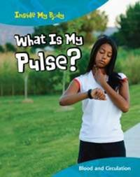 What is My Pulse? by Carol Ballard