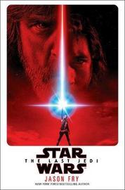 Star Wars: The Last Jedi by Jason Fry