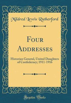 Four Addresses by Mildred Lewis Rutherford