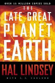 The Late Great Planet Earth by Hal Lindsey