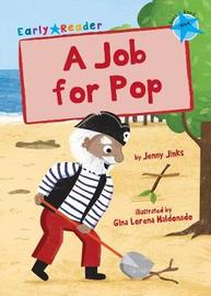 A Job for Pop (Blue Early Reader) by Jenny Jinks