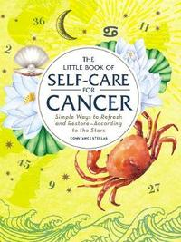 The Little Book of Self-Care for Cancer by Constance Stellas