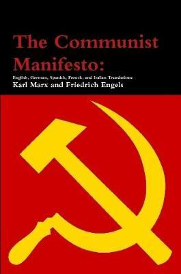 The Communist Manifesto: English, German, Spanish, French, and Italian Translations by Karl Marx