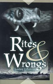 Rites & Wrongs by Lesley J Zobian