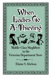 When Ladies Go A-Thieving by Elaine S Abelson
