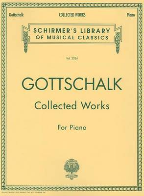 Collected Works for Piano by Louis Moreau Gottschalk image