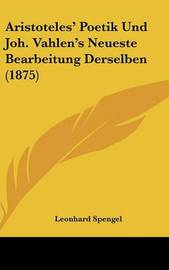 Aristoteles' Poetik Und Joh. Vahlen's Neueste Bearbeitung Derselben (1875) by Leonhard Spengel image