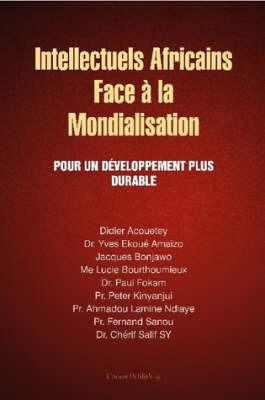 Intellectuels Africains Face a La Mondialisation by Jacques Bonjawo
