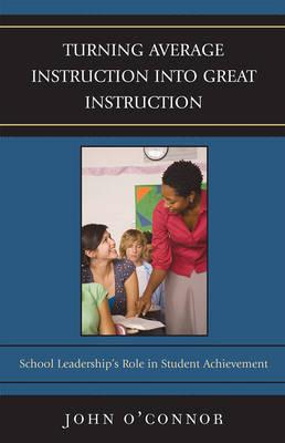 Turning Average Instruction into Great Instruction by John O'Connor