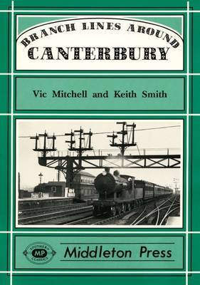 Branch Lines Around Canterbury by Vic Mitchell image