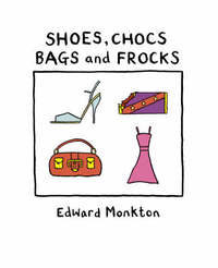 Shoes, Chocs, Bags and Frocks by Edward Monkton image