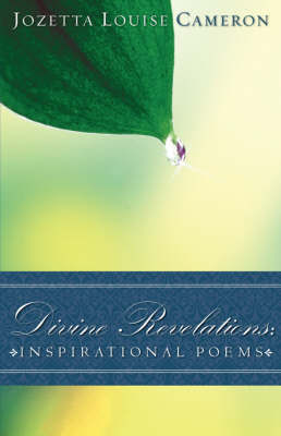 Divine Revelations: Inspirational Poems by Jozetta Louise Cameron