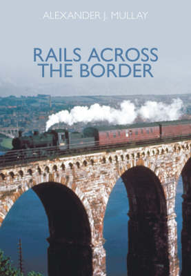 Rails Across the Border by Alexander J Mullay image