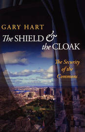 The Shield and the Cloak by Gary Hart
