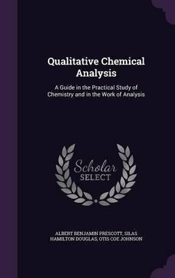 Qualitative Chemical Analysis by Albert Benjamin Prescott
