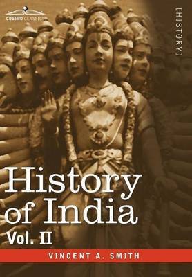 History of India, in Nine Volumes by Vincent Arthur Smith