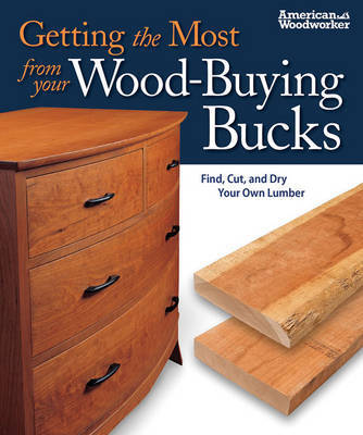 Getting the Most from your Wood-Buying Bucks (Best of AW) image