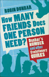 How Many Friends Does One Person Need? by Robin Dunbar