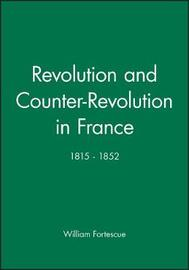 Revolution and Counter-Revolution in France, 1815-52 by William Fortescue image