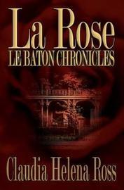 La Rose by Claudia Ross