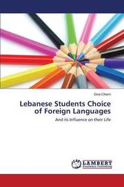 Lebanese Students Choice of Foreign Languages by Chami Dina